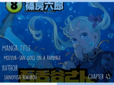 Mozuya-san Goes on a Rampage (Chapter 45)